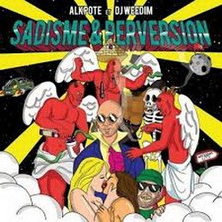 Alkpote & Dj Weedim - Sadisme Et Perversion (2016)