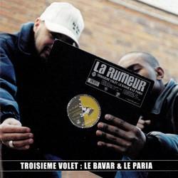 La Rumeur - Troisieme Volet : Le Bavar & Le Paria (1999)