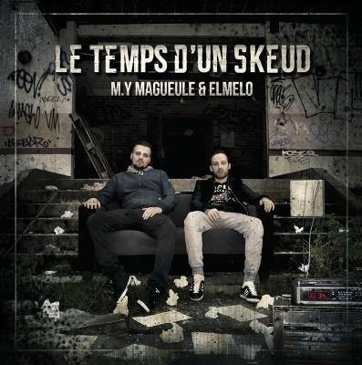 M.Y MaGueule & Elmelo - Le Temps D'un Skeud (2016)