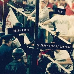 Despo Rutti - Le Front Kick De Cantona (Edition Limitee) (2016)
