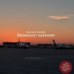 Klub Des Loosers - Broadcast Sessions Vol. 3 (2010)