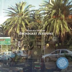 Klub Des Loosers - Broadcast Sessions Vol. 1 (2008)