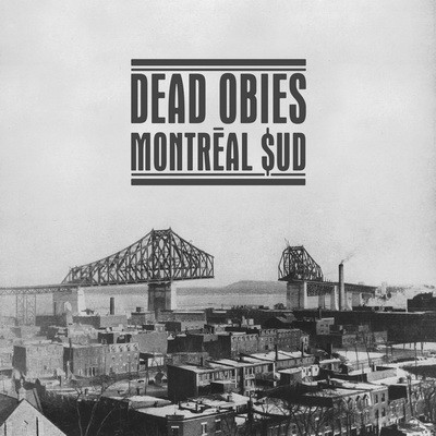 Dead Obies - Montreal $ud (2013)