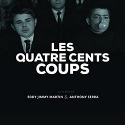 Eddy Jimmy Martin & Anthony Serra - Les Quatre Cents Coups (2016)