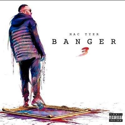 Mac Tyer - Banger 3 (2017)