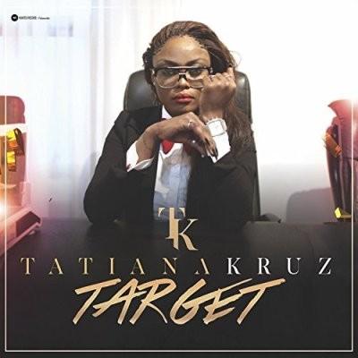 Tatiana Kruz - Target (2017)