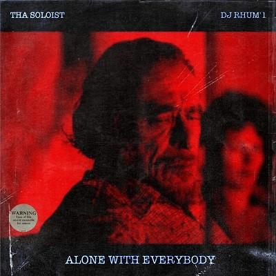 Tha Soloist & DJ Rhum'1 - Alone With Everybody (2017)