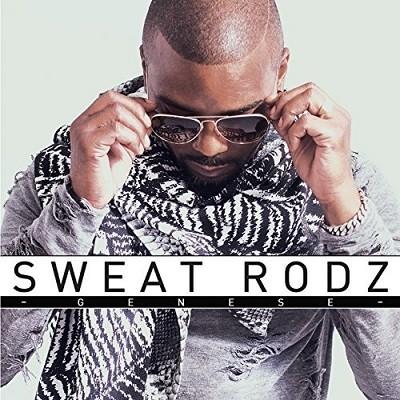 Sweat Rodz - Genese (2017)