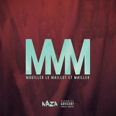 Naza - MMM (Mouiller Le Maillot Et Mailler) (2017)