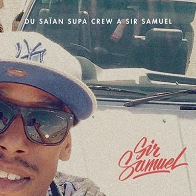 Sir Samuel - De Saian Supa Crew A Sir Samuel (2017)