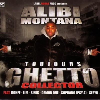 Alibi Montana - Toujours Ghetto Collector (2009)
