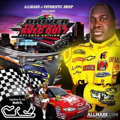 Driver & Dj Weedim - Tu Roules Avec Qui! (Atlanta Edition) (2017)