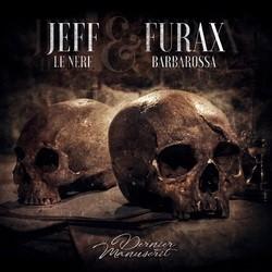 Furax Barbarossa & Jeff Le Nerf - Dernier Manuscrit (2017)