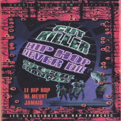 Cut Killer - Hip Hop Never Die (French Mix) (2000)