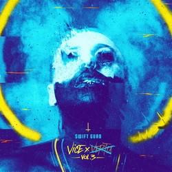 Swift Guad - Vice Vol. 3 (2018)