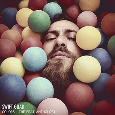 Swift Guad - Colors - The Beat Anthology (2016)