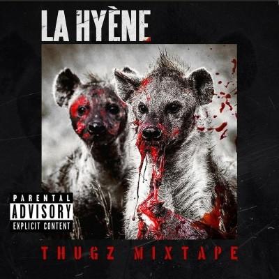 La Hyene - Thugz Mixtape (2018)