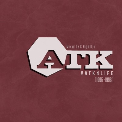 ATK - #ATK4Life (1995-1998) (Mixed by G High DJo)  (2018)