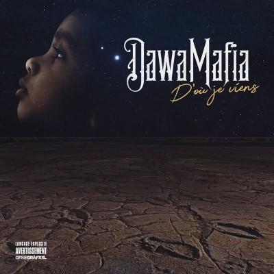 Dawamafia - D'ou Je Viens (2018)