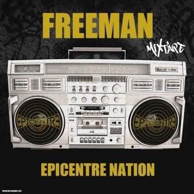 Freeman - Epicentre Nation (Mixtape) (2018)