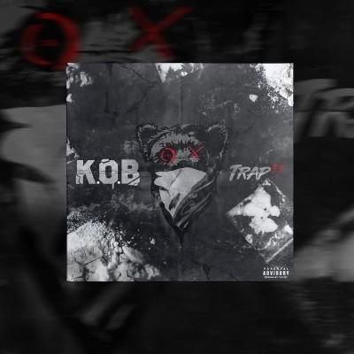 K.O.B - Trap 33 (2018)
