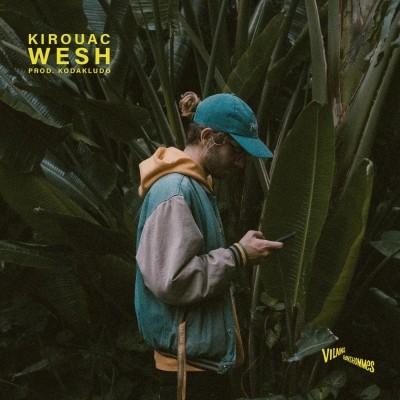 Kirouac & Kodakludo - Wesh (2018)