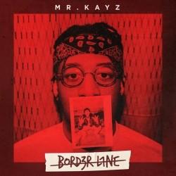 Mr Kayz - Bord3rl1ne (2018)