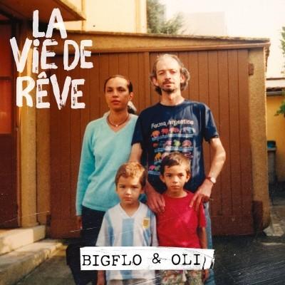 Bigflo & Oli - La Vie De Reve (2018)