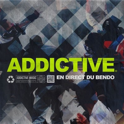 Addictive En Direct Du Bendo (2018)