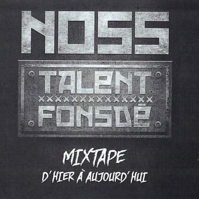 Noss - Talent Fonsde Mixtape D'hier a Aujourd'hui (2018)
