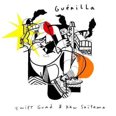 Swift Guad & Raw Saitama - Guerilla (2019)