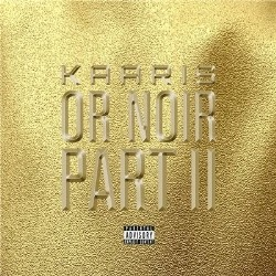 Kaaris - Or Noir Part II (Reedition) (2014)