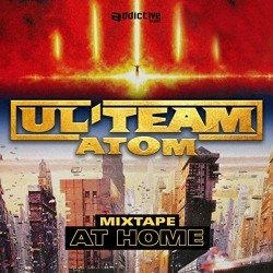 Ul'team Atom - Mixtape At Home (2019)