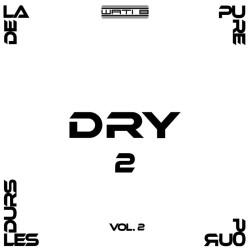 Dry - De La Pure Pour Les Durs 2 Vol.2 (2019)