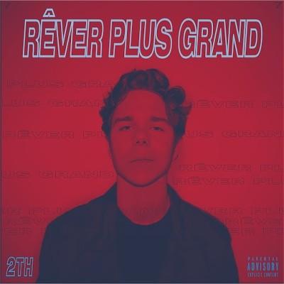 2TH - Rever Plus Grand (2019