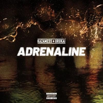 Kazamess & Urukai - Adrenaline (2019)
