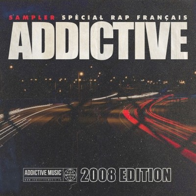 Sampler Addictive - Special Rap Francais (2008 Edition) (2019)