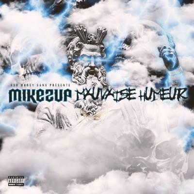 MikeZup - Mauvaise Humeur (2019)