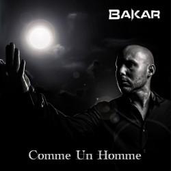 Bakar - Comme Un Homme (2013)