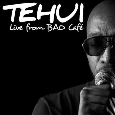 Tehui - Live From Bao Cafe (2019)