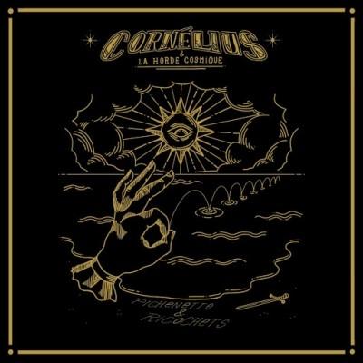 Cornelius et La Horde Cosmique - Pichenette & Ricochets (2019)
