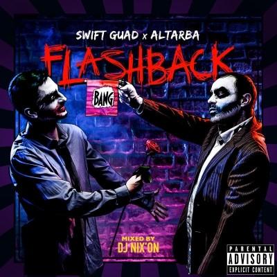Swift Guad x Al'Tarba - Flashback (Mixtape Retrospective 2006-2017)