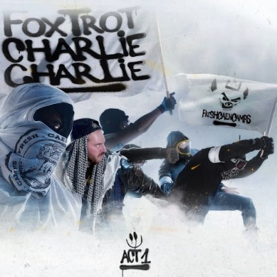FreshCaenCamps - Foxtrot Charlie Charlie, Act 1 (2019)