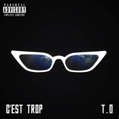 T.O - C'est trop (2019)