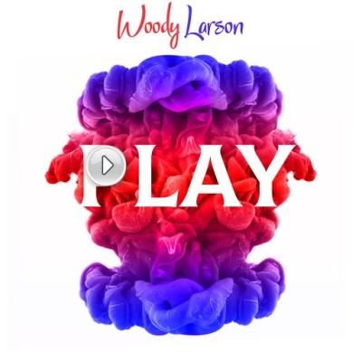 Woody Larson - Play (2019)