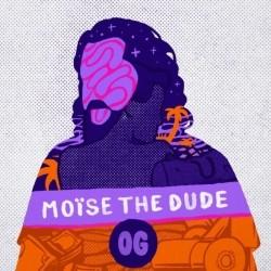 Moise The Dude - OG (2019)