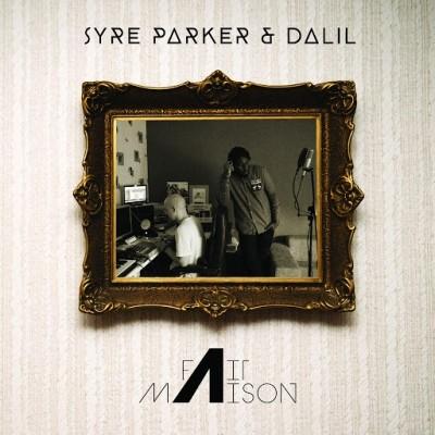 Syre Parker & Dalil - Fait Maison (2019)