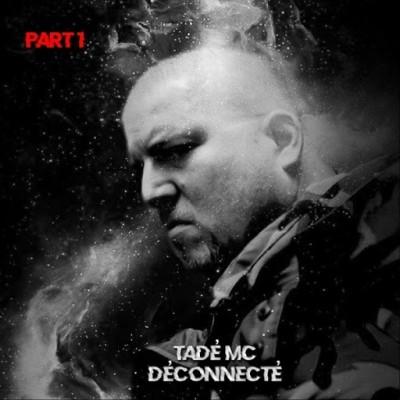 Tade MC - Deconnecte Pt. 1 (2019)