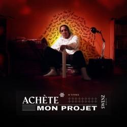 Swenz - Achete Mon Projet (2019)