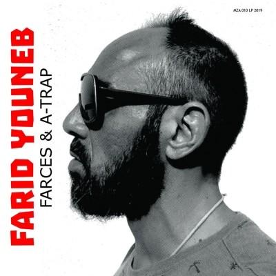 Farid Youneb - Farces & a-trap (2020)